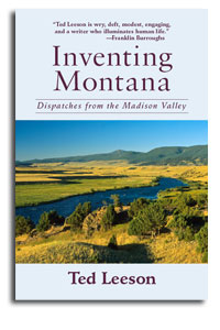 """Ted Leeson's """"Inventing Montana"""""""