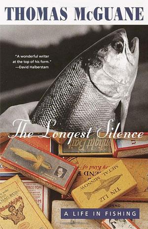 "Thomas McGuane's ""The Longest Silence"""