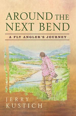 Around the Next Bend by Jerry Kustich