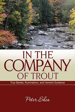 """Peter Shea """"In the Company of Trout"""""""