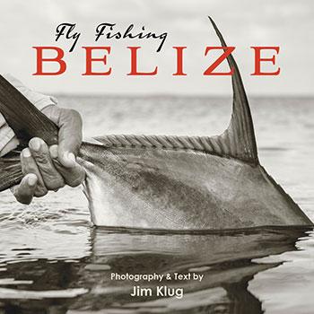 Fly Fishing Belize by Jim Klug