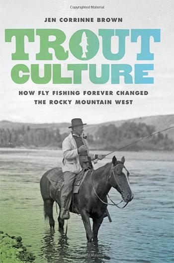 Trout Culture by Jen Corrinne Brown