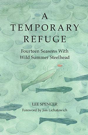Lee Spencer Wild Steelhead fly fishing
