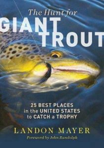 The Hunt for Giant Trout by Landon Mayer Book