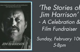 "Documentary Film Fundraiser for ""The Stories of Jim Harrison"""