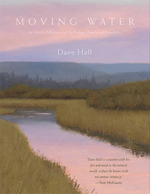 Dave Hall Moving Water Fly Fishing Book