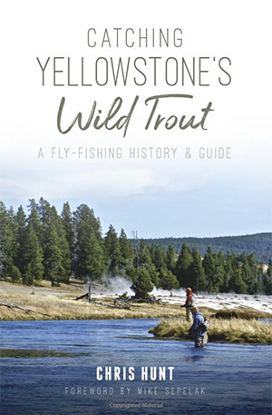 "Catching Yellowstone""s Wild Trout"