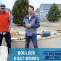 Inside the Box: Episode #4 - Boulder Boat Works Pro Guide Drift Boat