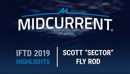 "MidCurrent at IFTD 2019: Scott ""Sector"" Fly rod"