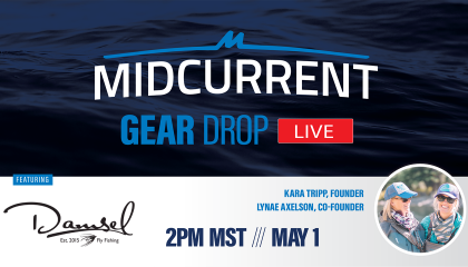 MidCurrent Gear Drop Live: Damsel Fly Fishing