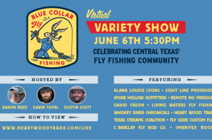 Blue Collar Fly Fishing Variety Show