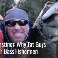 Are Fat Guys Better Bass Anglers?