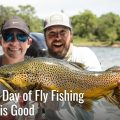 Your First Day of Fly Fishing Wasn't This Good