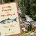 """Book Review: """"Fishing Through the Apocalypse"""""""