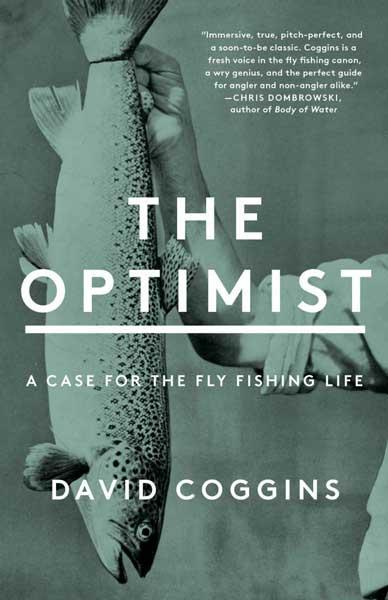 The Optimist David Coggins Fly Fishing Book